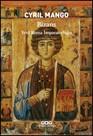Bizans : Yeni Roma İmparatorluğu