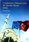 Cumhuriyet Türkiyesinde Bir Mesele Olarak İslam