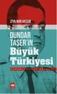 Dündar Taşer'in Büyük Türkiyesi