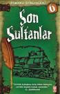 Osmanlı Günlükleri - Son Sultanlar