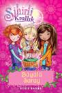 Sihirli Krallık 1. Kitap: Büyülü Saray