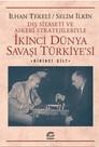 İkinci Dünya Savaşı Türkiyesi 1. Cilt