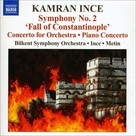 "Kamran İnce:Symphony No. 2 ""Fall of Constantinople"