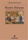 Bizans Dünyası: Doğu Roma İmparatorluğu 330 - 641