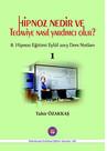 Hipnoz Nedir ve Tedaviye Nasıl Yardımcı Olur?