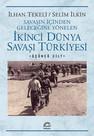 İkinci Dünya Savaşı Türkiyesi 3. Cilt