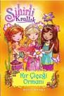 Sihirli Krallık 13. Kitap: Kır Çiçeği Ormanı