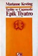 Tarihte Ve Çağımazda Epik Tiyatro