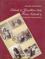 Sebah & Joaillier'den Foto Sabah'a - Fotoğrafta Oryantalizm