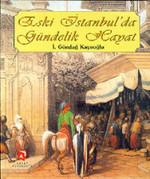 Eski İstanbul'da Gündelik Hayat