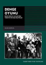 Denge Oyunu - 2. Dünya Savaşı'nda Türkiye'nin Dış Politikası