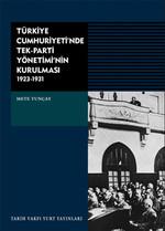 Türkiye Cumhuriyeti'nde Tek-Parti Yönetiminin Kurulması