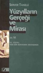 Yüzyılların Gerçeği ve Mirası - VI