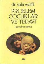 Problem Çocuklar ve Tedavi