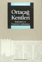 Ortaçağ Kentleri - Kökenleri ve Ticaretin Canlanması