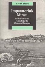 İmparatorluk Mirası Balkanlar'da ve Ortadoğu'da Osmanlı Damgası