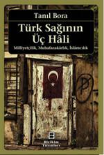Türk Sağının Üç Hali