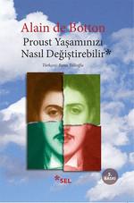 Proust Yaşamınızı Nasıl Değiştirebilir?
