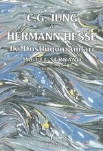 C.G. Jung & Hermann Hesse İki Dostluğun Anıları
