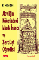 Aleviliğin Kökenindeki Mazda İnancı ve Zerdüşt Öğretisi
