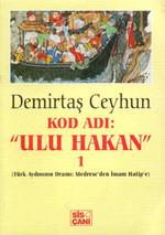 Kod Adı: Ulu Hakan 1 - Türk Aydınının Dramı : Medrese'den İmam Hatip'e