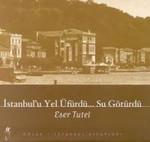 İstanbul'u Yel Üfürdü Su Götürdü