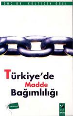 Türkiye'de Madde Bağımlılığı