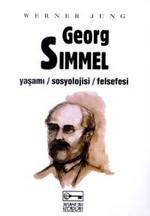 Georg Simmel Yaşamı-Sosyolojisi-Felsefesi