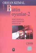 Bütün Oyunları 2-Orhan Kemal