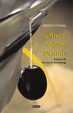 Ölmez Ağacın Peşinde,Türkiye'de Zeytin ve Zeytinyağı