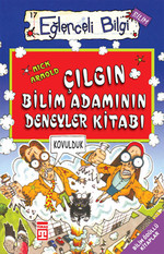 Eğlenceli Bilgi (Bilim) - Çılgın Bilimadamının Deneyler Kitabı