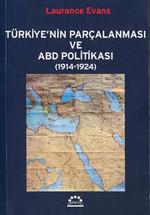 Türkiyenin Parçalanması ve ABD Politikaları 1914-1924
