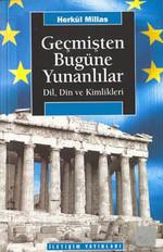 Geçmişten Bugüne Yunanlılar Dil, Din ve Kimlikleri