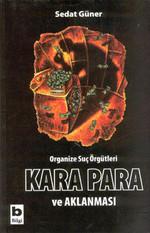 Organize Suç Örgütleri, KARA PARA ve Aklanması