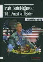 Irak Bataklığında Türk-Amerikan İlişkisi