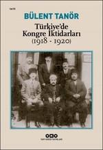 Türkiye'de Kongre İktidarları 1918 - 1920