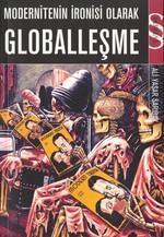 Globalleşme Modernitenin İronisi Ol