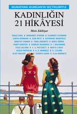 Kadınlığın 21 Hikayesi