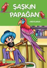 Şaşkın Papağan-Turuncu Masallar Dizisi