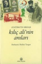 Atatürk'ün Sırdaşı Kılıç Ali'nin Anıları
