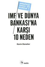 IMF ve Dünya Bankası'na Karşı 10 Neden-Antikapitalist Hareket İçin Kılavuzlar 11