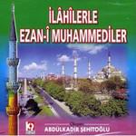 İlahilerle Ezanı Muhammedi