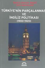 Türkiye'nin Parçalanması ve İngiliz Politikası (1900-1920)
