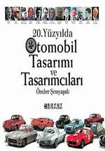 20.Yüzyılda Otomobil Tasarımı ve Tasarımcıları