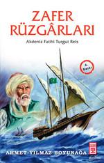 Zafer Rüzgarları-Akdeniz Fatihi Turgut Reis