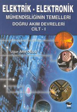 Elektrik-Elektronik Mühendisliğin Temelleri Cilt 1