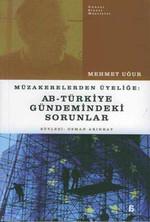 Müzakerelerden Üyeliğe:AB-Türkiye Gündemindeki Sorunlar