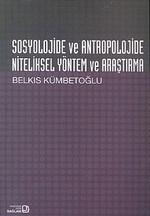Sosyolojide ve Antropolojide Niteliksel Yöntem ve Araştırma
