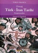 Türk - İran Tarihi Araştırmaları