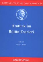 Atatürk'ün Bütün Eserleri-Cilt :18 /  (1925 - 1927 )